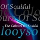 looyso - The Colours Of Soulful