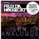 Felix Da Housecat - Son Of Analogue