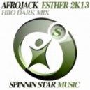 Afrojack - Esther 2K13