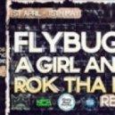 Flybug Feat. A Girl And A Gun - Rok Tha Dam Flo