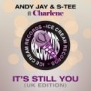 Andy Jay & S-Tee - It's Still You (feat. Charlene)