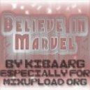 Kibaarg - Believe In Marvel #7