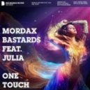 Julia, Mordax Bastards - One Touch