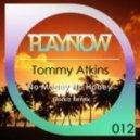 Tommy Atkins - No Money No Honey