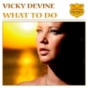 Vicky Devine - What To Do