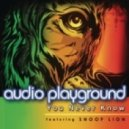 Audio Playground feat. Snoop Lion - You Never Know
