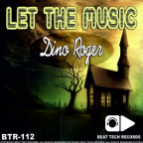 Dino Roger - Let The Music