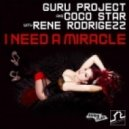 Guru Project and Coco Star with Rene Rodrigezz - I Need A Miracle
