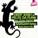 Deep Josh, Felix Da Funk, Omar Gisbert - Sargantana