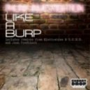 Phunk Investigation - Like A Burp