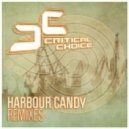 Critical Choice - Harbour Candy