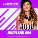 Juicy M - JuicyLand #004