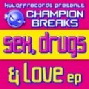 champion breaks - music for drugs