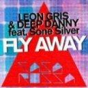 Leon Gris & Deep Danny feat. Sone Silver - Fly Away