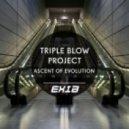 Triple Blow Project - Ascent Of Evolution
