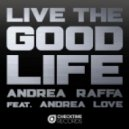 Andrea Raffa, Andrea Love - Live The Good Life