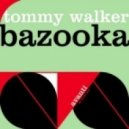 Tommy Walker - Bazooka