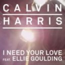 Calvin Harris ft Ellie Goulding - I Need Your Love