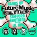 Stafford Brothers ft.Lil Jon - Hands Up (FMF 2013 Anthem)