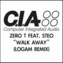 Zero T Feat Steo - Walk Away  (Logam Remix)