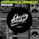 DubVision & Firebeatz - Rockin  (Charity Strike Remix)