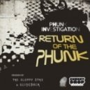 Phunk Investigation - Return of The Phunk  (The Sloppy 5th\'s Remix)