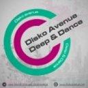 Disko Avenue - Deep & Dance  (ПОДКАСТ)