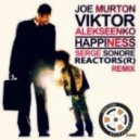 Joe Murton & Viktor Alekseenko feat. Serge Sonore - Happiness (Reactors (R) Remix) ()