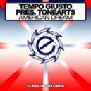 Tempo Giusto pres. ToneArts - American Dream  (Original Mix)