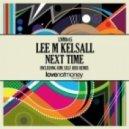 Lee M Kelsall - Next Time  (LMK\'s Take2 Mix)