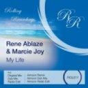 Rene Ablaze & Marcie Joy - My Life