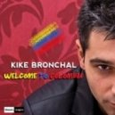 Kike Bronchal - Welcome To Colombia  (Original Mix)