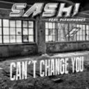 SASH! Feat. Plexiphones - Can\'t Change You  (Timothy Allan & Loverush Remix)