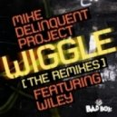 Wiley, Mike Delinquent Project - Wiggle (Movin' Her Middle)