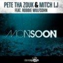 Pete Tha Zouk, Mitch LJ - Monsoon feat. Robbie Wulfsohn