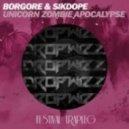 Borgore & Sikdope  - Unicorn Zombie Apocalypse