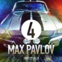 Burkie  - All My Life (Max Pavlov Mash-Up)