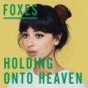 Foxes - Holding On To Heaven