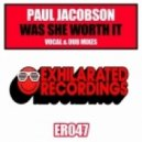 Paul Jacobson - Was She Worth It