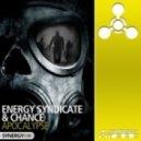 Energy Syndicate & Chance - Apocalypse