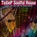 Tedjep Soulful House - I Know You Can See My Body Movin'