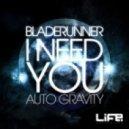 Bladerunner - I Need You (Original mix)