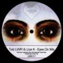 Toti LWR, Liva K feat. Irini Liapikou - Eyes On Me
