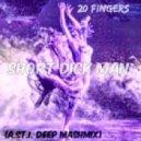 20 fingers - short dick man (a.ST.i. deep mashmix)