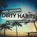 State Unknown - Dirty Habits  (Dolly Rockers Remix)