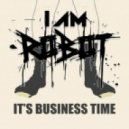Flight Of The Conchords - Business Time (I AM ROBOT's Business Remix)