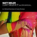 Matt Meler, Erin Marshall - I Can't Believe It (Richard Earnshaw Remix)