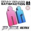 Benny Benassi - Satisfaction (Kid Kobra Remix)