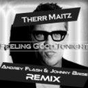 Therr Maitz - Feeling Good Tonight (Andrey Flash & Johnny Brise Remix)