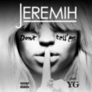 Jeremih, Yg - Dont Tell Em (Zoo Station Clean Club Mix)